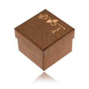 """Lesklá hnedá krabička na prsteň, zlatá ruža, """"for you"""""""