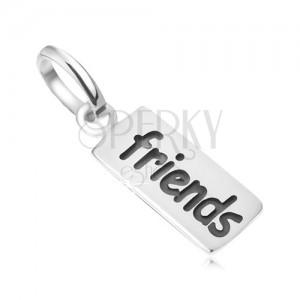 Známka s nápisom Friends, prívesok zo striebra 925