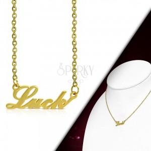 Oceľový náhrdelník zlatej farby, retiazka a prívesok - nápis Luck
