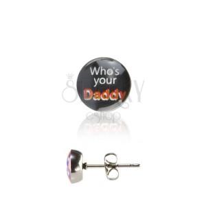 Oceľové náušnice - nápis Daddy