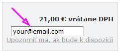 Vložte svoj email, pri naskladení Vám pošleme mailom upozornenie